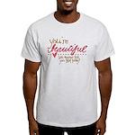 You're Beautiful Light T-Shirt