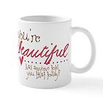 You're Beautiful Mug