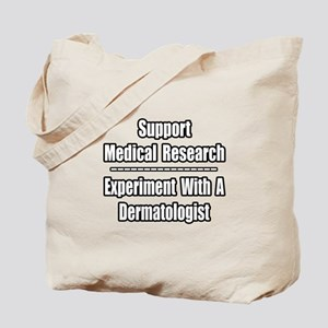 """Experiment...Dermatologist"" Tote Bag"