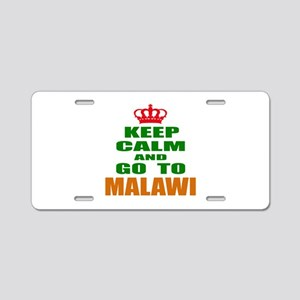 Keep Calm And Go To Malawi Aluminum License Plate