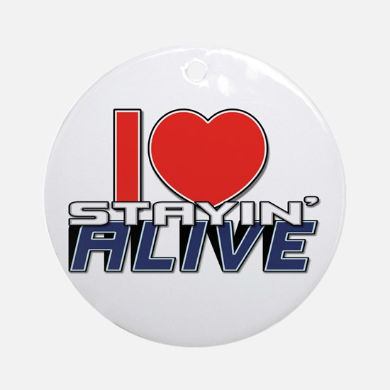 STAYIN ALIVE [I Love/I Heart Staying Alive] Orname