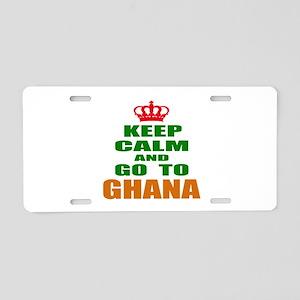 Keep Calm And Go To Ghana C Aluminum License Plate