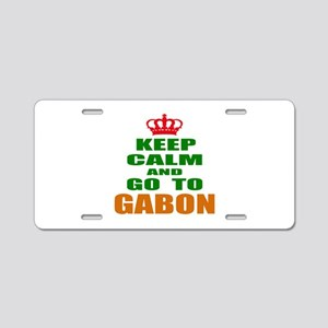 Keep Calm And Go To Gabon C Aluminum License Plate