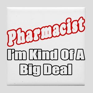 """Pharmacist...Big Deal"" Tile Coaster"