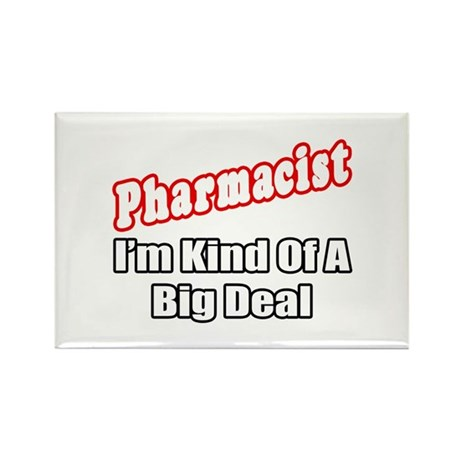 """Pharmacist...Big Deal"" Rectangle Magnet (10 pack)"
