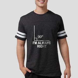 I'm Always Righ T-Shirt