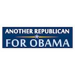 Another Republican for Obama Bumper Sticker