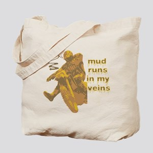 Mud Runs In My Veins Tote Bag