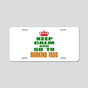 Keep Calm And Go To Burkina Aluminum License Plate