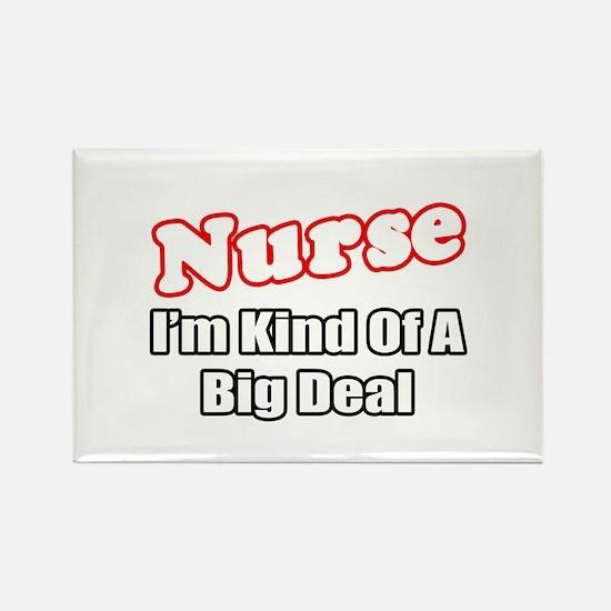 """Nurse...Big Deal"" Rectangle Magnet"