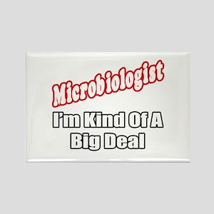 """Microbiologist...Big Deal"" Rectangle Magnet"