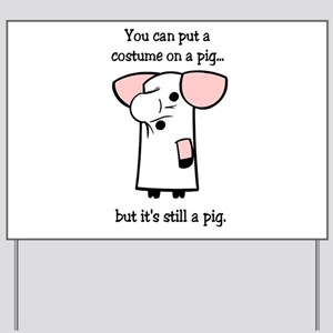 Costume on a Pig Yard Sign