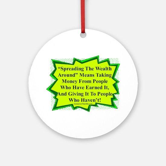 """""""Spread The Wealth"""" Ornament (Round)"""