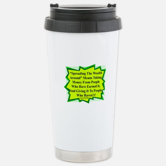 """""""Spread The Wealth"""" Stainless Steel Travel Mug"""