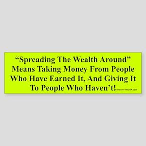 """""""Spread The Wealth"""" Bumper Sticker"""
