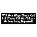 Illegal Alien Nanny - Bumper Sticker