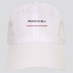 Proud to be a Communications Engineer Cap