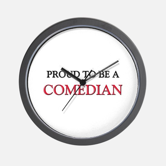 Proud to be a Comedian Wall Clock