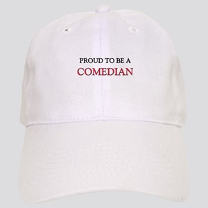 Proud to be a Comedian Cap