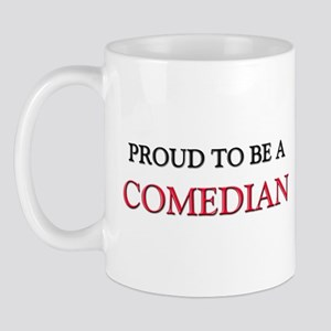 Proud to be a Comedian Mug