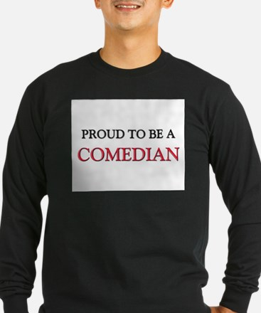 Proud to be a Comedian T