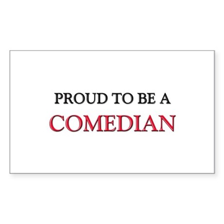 Proud to be a Comedian Rectangle Sticker