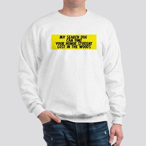 Search dog honor student Sweatshirt