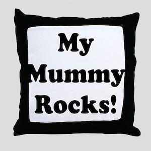 My Mummy Rocks! Throw Pillow