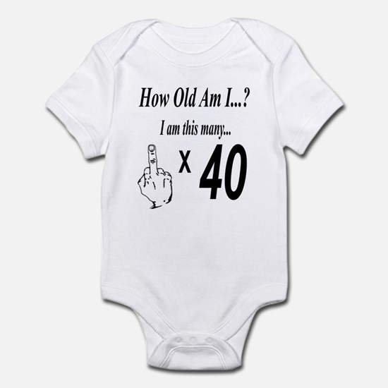 2-how old am I 40 Body Suit