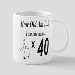 2-how old am I 40 Mugs