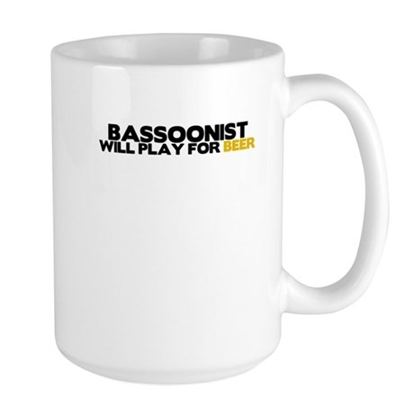 Bassoonist Will Play for Beer Large Mug