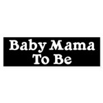 Baby Mama to Be Bumper Sticker (50 pk)