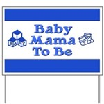 Baby Mama to Be Yard Sign