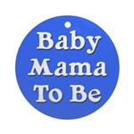 Baby Mama to Be Ornament (Round)