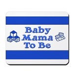 Baby Mama to Be Mousepad