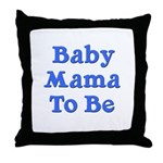 Baby Mama to Be Throw Pillow