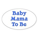 Baby Mama to Be Oval Sticker