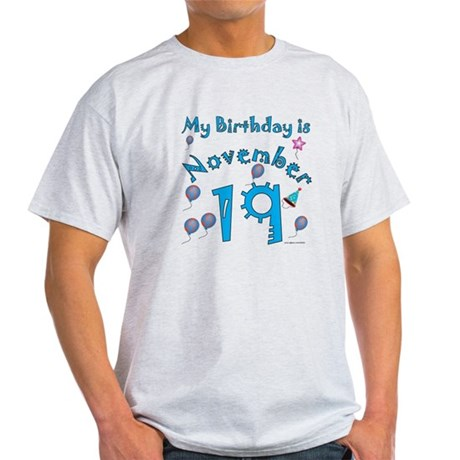 November 19th Birthday Light T-Shirt