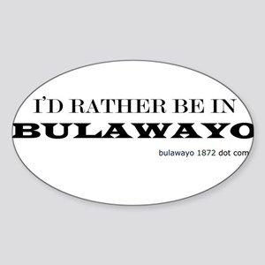 I'd rather be in Bulawayo Oval Sticker