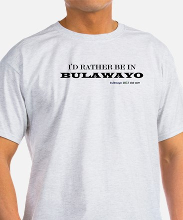 I'd rather be in Bulawayo T-Shirt