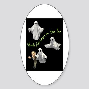 Ghouls Just Want To Have Fun Oval Sticker