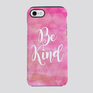 Be Kind iPhone 7 Tough Case