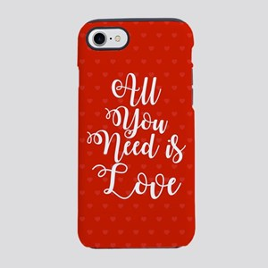 All You Need Is Love Red iPhone 7 Tough Case