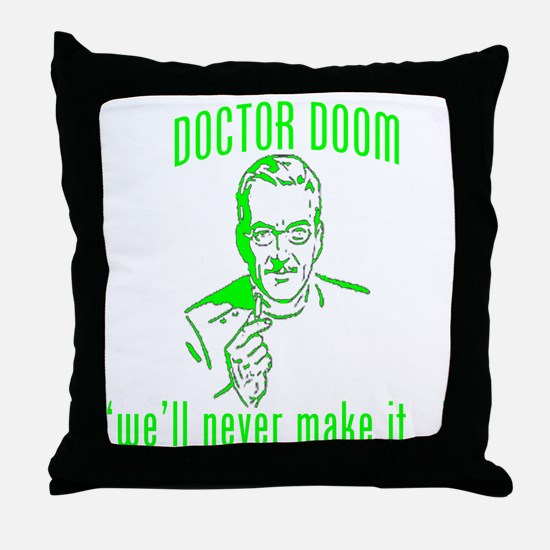 "DOCTOR DOOM ""we'll never make Throw Pillow"