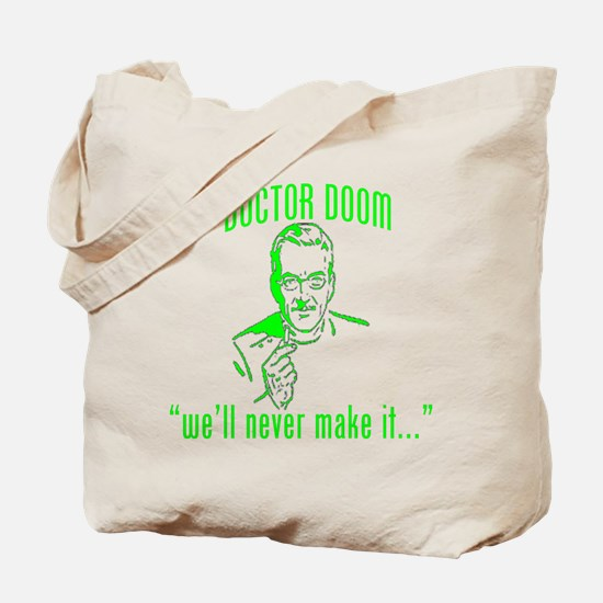 "DOCTOR DOOM ""we'll never make Tote Bag"