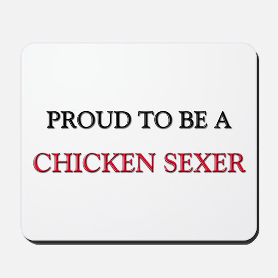 Proud to be a Chicken Sexer Mousepad