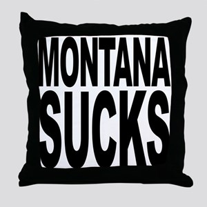Montana Sucks Throw Pillow