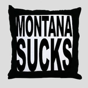 Montana Sucks Throw Pillow