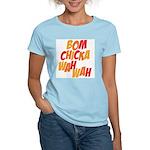 Bom Chicka Wah Wah Women's Light T-Shirt