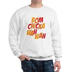 Bom Chicka Wah Wah Sweatshirt